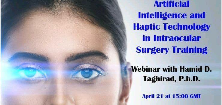 وبینار تخصصی Artificial Intelligence and Haptic Technology in Intraocular Surgery Training